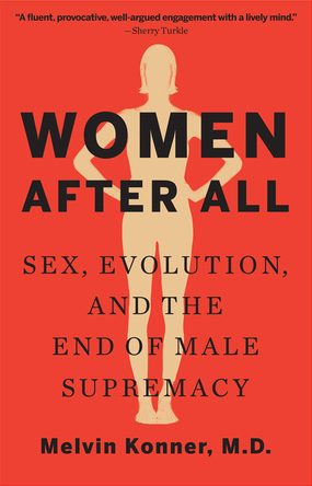 Women After All: Sex, Evolution and the End of Male Supremacy