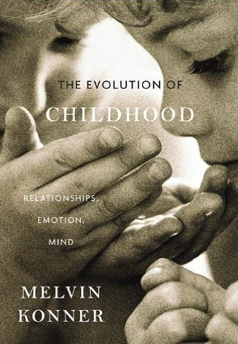 The Evolution of Childhood: Relationships, Emotion and Mind
