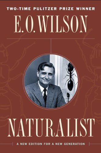 Naturalist by E.O. Wilson