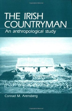 The Irish Countrymen by Conrad M. Arensberg