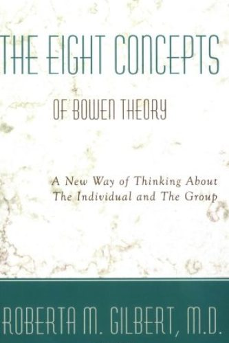 The Eight Concepts of Bowen Theory by Roberta Gilbert