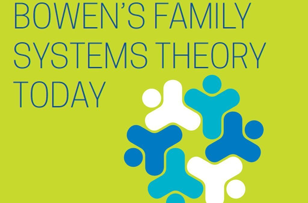 Bowen's Family Systems Today